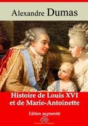 Histoire de Louis XVI et de Marie-Antoinette | Edition intégrale et augmentée