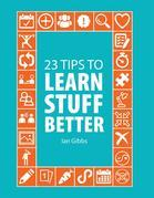 23 Tips to Learn Stuff Better