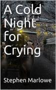 A Cold Night for Crying