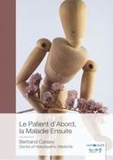 Le Patient d'Abord, la Maladie Ensuite