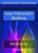 Récits de feu - Ivan Pétrovitch Bielkine