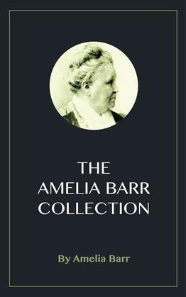 The Amelia Barr Collection