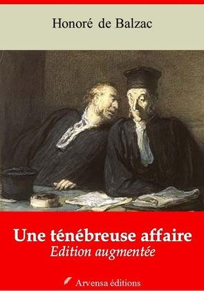 Une ténébreuse Affaire | Edition intégrale et augmentée