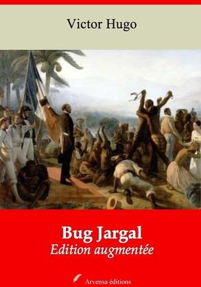 Bug Jargal   Edition intégrale et augmentée