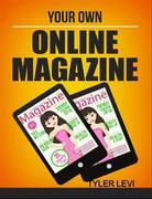 Your Own Online Magazine