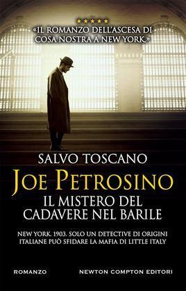 Joe Petrosino. Il mistero del cadavere nel barile