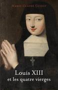 Louis XIII et les quatre vierges