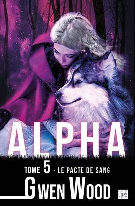 Alpha - Le pacte de sang - Tome 5