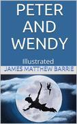 Peter and Wendy - Illustrated