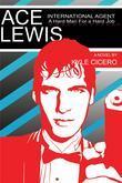 Ace Lewis, International Agent; A Hard Man for a Hard Job