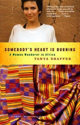 Somebody's Heart Is Burning: A Woman Wanderer in Africa