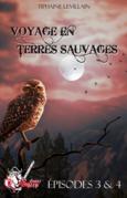 Voyage en terres sauvages, épisodes 3 et 4