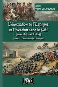 L'évacuation de l'Espagne  et l'invasion dans le Midi  (juin 1813-avril 1814) • Tome Ier