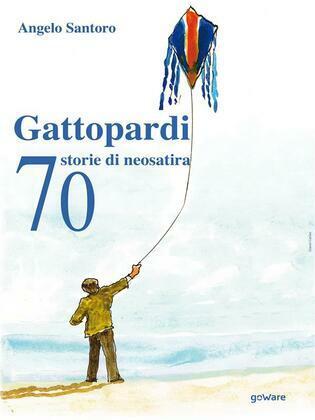 Gattopardi. 70 storie di neosatira