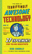 The Book of Terrifyingly Awesome Technology