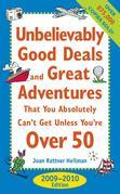 Unbelievably Good Deals and Great Adventures that You Absolutely Can't Get Unless You're Over 50, 2009-2010