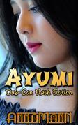 Ayumi - Dub-Con Flash Fiction