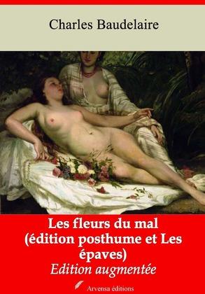 Les Fleurs du mal (édition posthume suivi de Les épaves)   Edition intégrale et augmentée