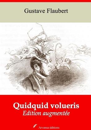 Quidquid volueris | Edition intégrale et augmentée