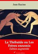 La Thébaïde ou Les Frères ennemis | Edition intégrale et augmentée