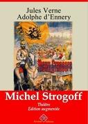 Michel Strogoff (théâtre) | Edition intégrale et augmentée