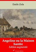 Angeline ou la Maison hantée | Edition intégrale et augmentée