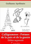 Calligrammes : poèmes de la paix et de la guerre | Edition intégrale et augmentée