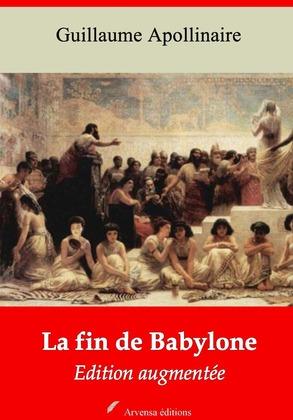 La Fin de Babylone   Edition intégrale et augmentée