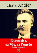 Nietzsche, sa vie et sa pensée | Edition intégrale et augmentée