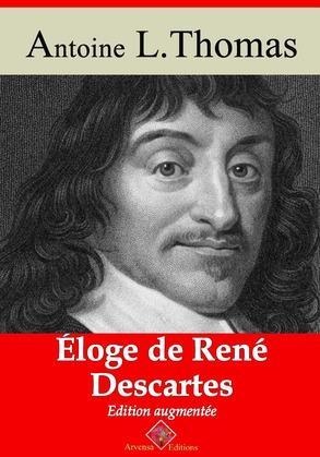 Éloge de René Descartes | Edition intégrale et augmentée
