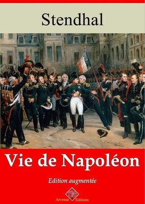 Vie de Napoléon   Edition intégrale et augmentée