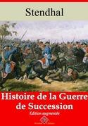 Histoire de la guerre de succession | Edition intégrale et augmentée