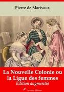 La Nouvelle Colonie ou la Ligue des femmes   Edition intégrale et augmentée