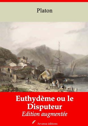 Euthydème ou le Disputeur | Edition intégrale et augmentée