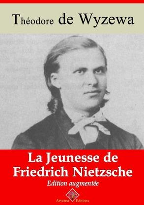 La Jeunesse de Friedrich Nietzsche | Edition intégrale et augmentée