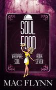 Soul Food: Vampire Soul, Book Seven (Vampire Romantic Comedy)