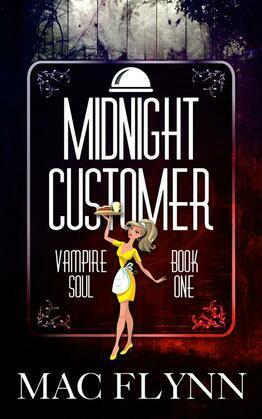 Midnight Customer: Vampire Soul, Book One (Vampire Romantic Comedy)