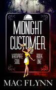 Midnight Customer: Vampire Soul, Book One (Vampire Romantic Comedy)