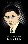 Franz Kafka: The Complete Novels