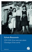 1939-1945, ils se sont tant aimés. Chronique d'une survie
