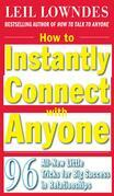 How to Instantly Connect with Anyone: 96 All-New Little Tricks for Big Success in Relationships: 96 All-New Little Tricks for Big Success in Business