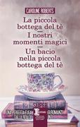 La piccola bottega del tè - I nostri momenti magici - Un bacio nella piccola bottega del tè