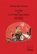 Le Père et d'autres histoires / El padre y otras historias