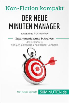 Der neue Minuten Manager. Zusammenfassung & Analyse des Bestsellers von Ken Blanchard und Spencer Johnson