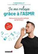 Je me relaxe grâce à l'ASMR