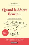 Quand le désert fleurit… et autres graines de vie