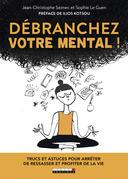 Débranchez votre mental