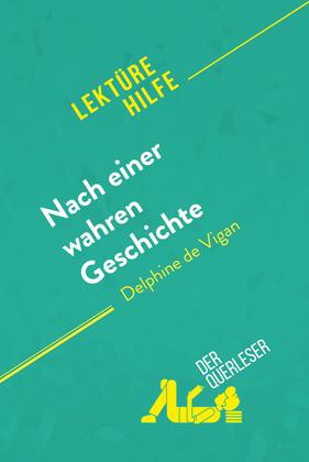 Nach einer wahren Geschichte von Delphine de Vigan (Lektürehilfe)