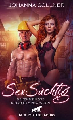 SexSüchtig | Bekenntnisse einer Nymphomanin