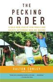 The Pecking Order: A Bold New Look at How Family and Society Determine Who We Become